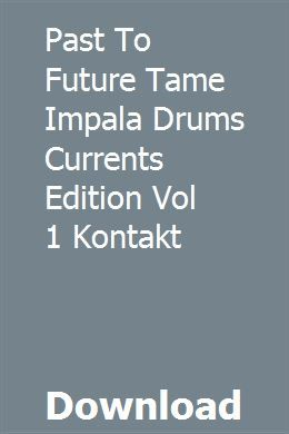 Past To Future Tame Impala Drums Currents Edition Vol 1