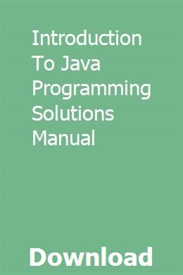 Introduction To Java Programming Solutions Manual