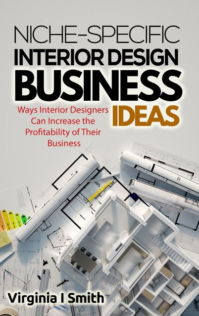 Pin On Interior Design And The Interior Designing Business