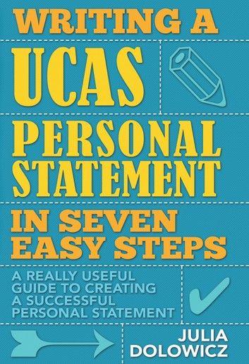 Writing A Uca Personal Statement In Seven Easy Step Ebook By Julia Dolowicz Rakuten Kobo Essay Prompt Steps