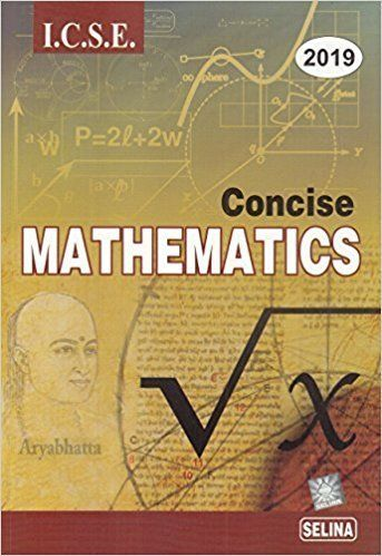Selina Publishers Concise Mathematics Class 10 Icse Solutions 2019