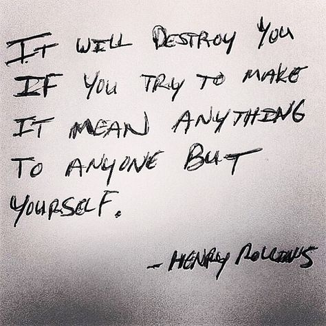 Top quotes by Henry Rollins-https://s-media-cache-ak0.pinimg.com/474x/49/c2/71/49c2719bd333a68738ad200d766fa497.jpg