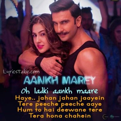 Aankh Marey Lyrics Simmba Ranveer Singh Sara Ali Khan Love Songs Lyrics Cool Lyrics Bollywood Songs
