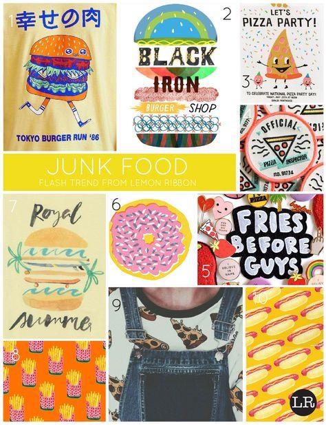Flash Trend ..... Junk Food