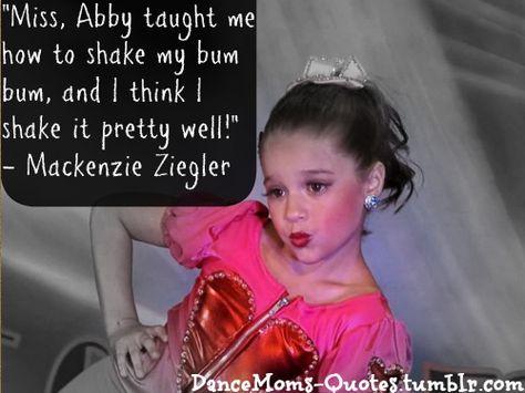 I love Mackenzie Dance Moms Quotes, Dance Moms Funny, Dance Moms Facts, Dance Moms Dancers, Dance Mums, Dance Moms Girls, Girl Dancing, Dance Moms Costumes, Mom Humor