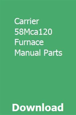 Carrier 58mca120 Furnace Manual Parts Air Conditioning System Furnace Hvac System