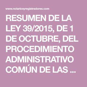 Resumen De La Ley 39 2015 De 1 De Octubre Del Procedimiento Administrativo Común De Las Ley Procedimiento Administrativo Estudiar Oposiciones Administrativas