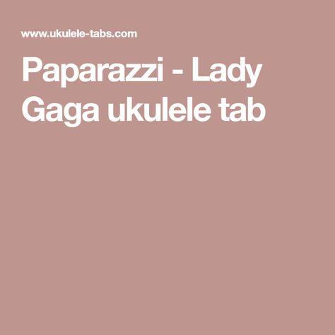Paparazzi Lady Gaga Ukulele Tab Ukulele Pinterest Ukulele