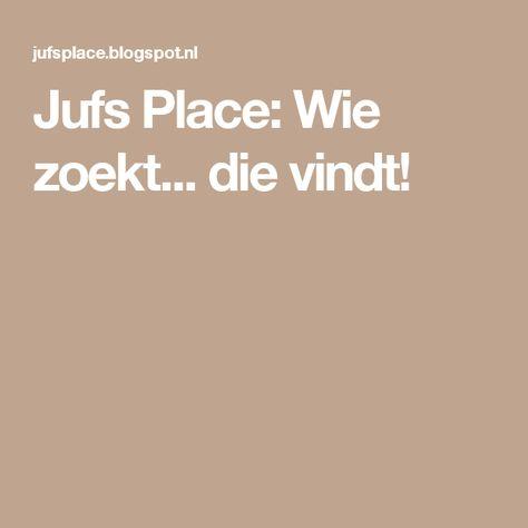 Jufs Place: Wie zoekt... die vindt!