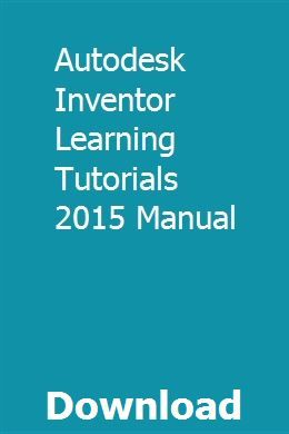 Autodesk Inventor Learning Tutorials 2015 Manual Learn Autocad