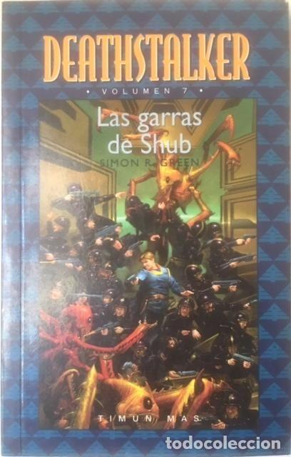 DEATHSTALKER: LAS GARRAS DE SHUB 7, SIMON R. GREEN, TIMÚN MAS