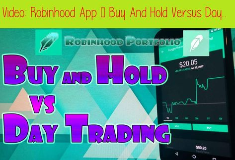 Robinhood App Buy And Hold Versus Day Trading Best Stock