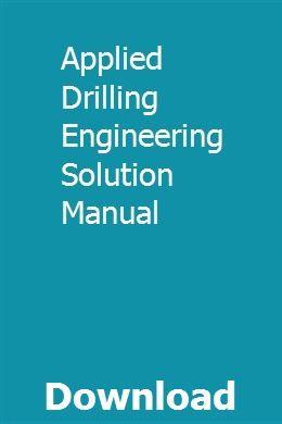 Applied Drilling Engineering Solution Manual   karlpeamecum
