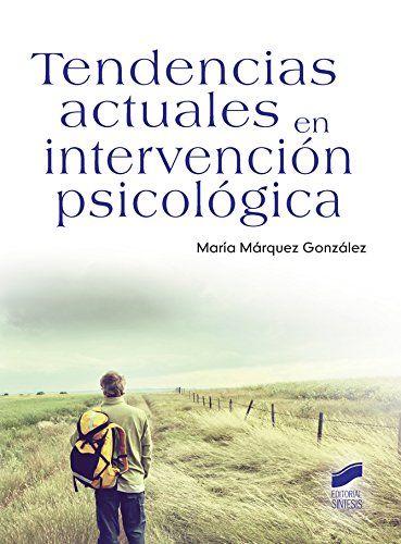 Tendencias Actuales En Intervención Psicológica María Márquez González Coord Psicologia Educativa Libros De Psicología Psicologa