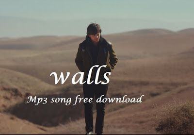 Louis Tomlinson Walls Mp3 Song Free Download In 2020 Mp3 Song