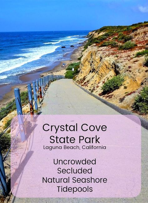 Solo Travel Exploring Crystal Cove State Park Crystal Cove State Park California Travel California Vacation