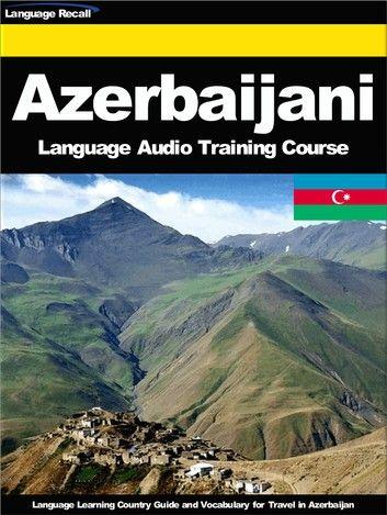 Azerbaijani Language Audio Training Course Ebook By Language Recall Rakuten Kobo Azerbaijani Language Training Courses Language
