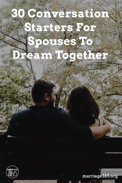 ba0575087a 30 Conversation Starters For Spouses To Dream Together   Marriage ...
