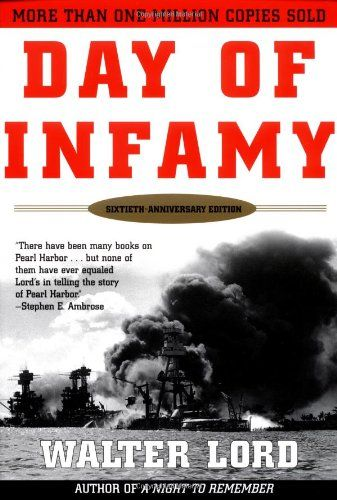 Day of Infamy, 60th Anniversary: The Classic Account of the Bombing of Pearl Harbor by Walter Lord