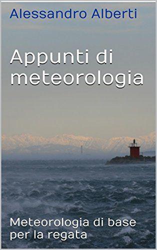 Appunti Di Meteorologia Meteorologia Di Base Per La Regata Download Pdf Gratis Meteorologia Libri Appunti