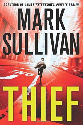 Thief: A Robin Monarch Novel (Robin Monarch Thrillers) by Mark Sullivan