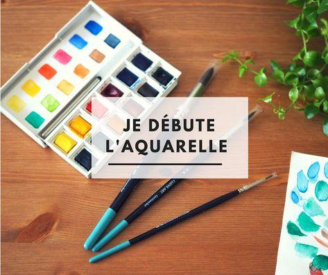Debuter L Aquarelle Mes Conseils De Debutante Et Novice Sur Le