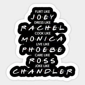 Friends T-shirt: Flirt like JOEY, Dress like RACHEL, Cook like ...