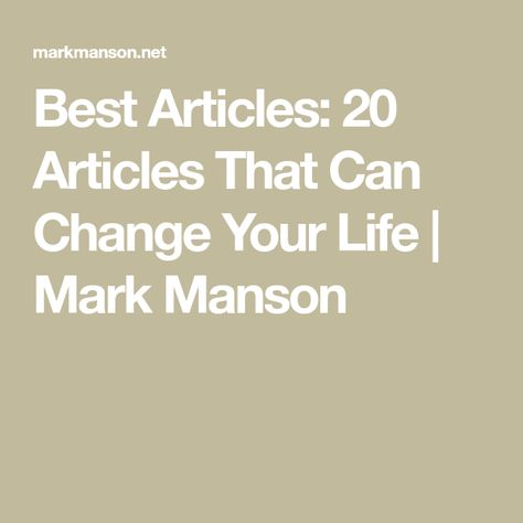Best Articles: 20 Articles That Can Change Your Life