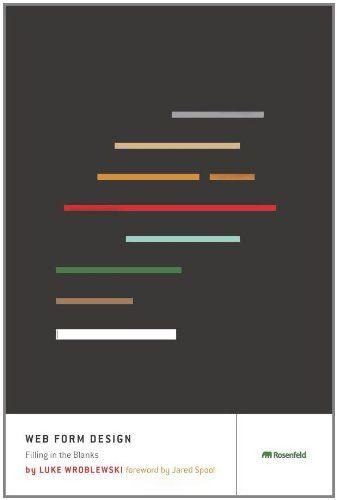 Web Form Design: Filling in the Blanks by Luke Wroblewski #books #ux #userexperience