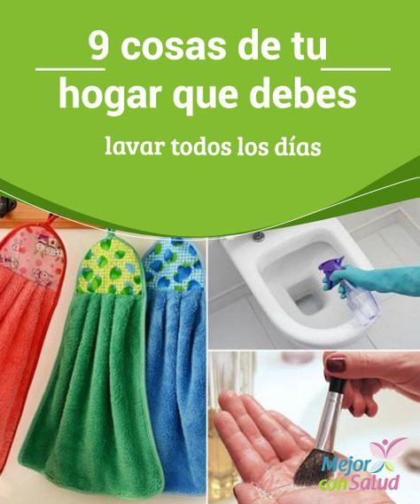 9 Cosas De Tu Hogar Que Debes Lavar Todos Los Dias Limpieza Del
