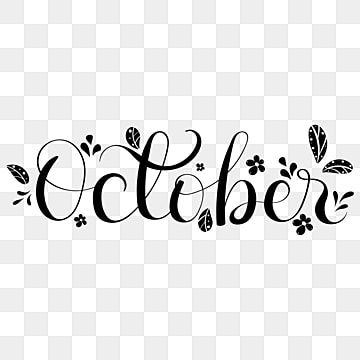 Hello October Month Hand Lettering With Leaves October Clipart Hello October October Png And Vector With Transparent Background For Free Download In 2021 Lettering Hand Lettering Hello October