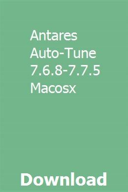 Antares Auto-Tune 7 6 8-7 7 5 Macosx download full online