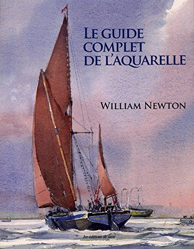 Telecharger Le Guide Complet De L Aquarelle Pdf Par William Newton