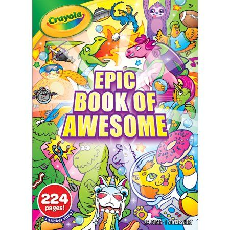 Crayola Epic Book Of Awesome Coloring Book Walmart Com Coloring Books Crayola Fun Stickers