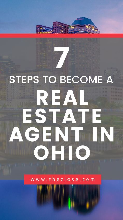 How To Get An Ohio Real Estate License In 7 Steps The Close Real Estate License Ohio Real Estate Real Estate Education