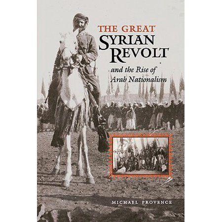 Modern Middle East Paperback The Great Syrian Revolt Paperback Walmart Com Arab Revolt Revolt Modern World History