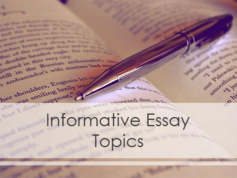 Informative Essay Topics to Choose