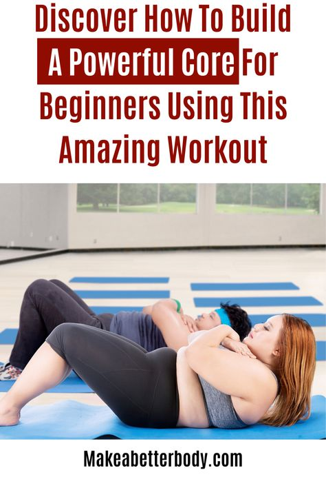 Build A Powerful Core For Beginners With A Simple Workout At Home
