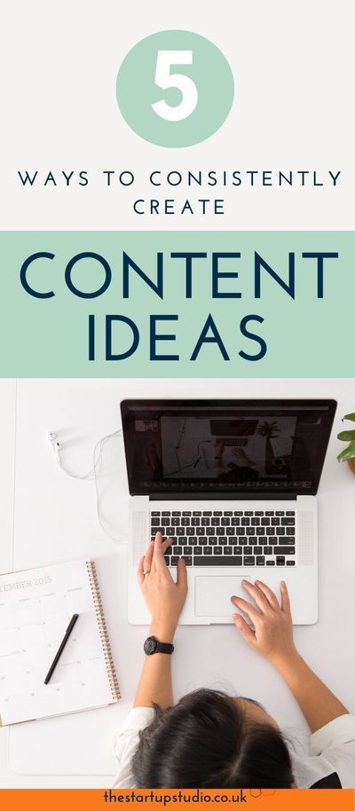 5 ways to consistently create content ideas to increase your audience and income — The Start-Up Stud
