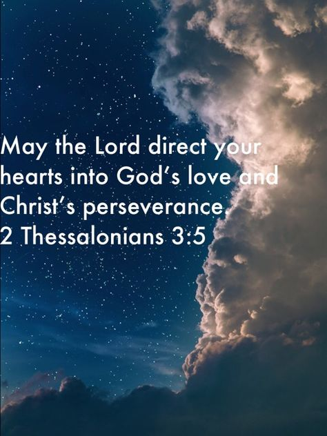 2 Thessalonians May the Lord direct your hearts into God's love and Christ's perseverance. Bible Verses About Faith, Scripture Verses, Bible Verses Quotes, Bible Scriptures, Faith Quotes, Christian Faith, Christian Quotes, Bible Verse Search, Special Friend Quotes
