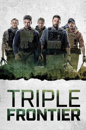 Triple Frontier 2019 Santiago Paus Garcia Bekerja Sebagai Penasihat Militer Swasta Di Kolombia Memerangi Kejahatan Nar Ben Affleck Charlie Hunnam Film Baru