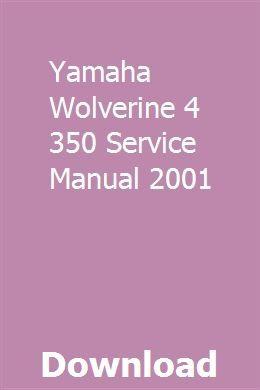 Yamaha Wolverine 4 350 Service Manual 2001 Yamaha Wolverine Yamaha Wolverine