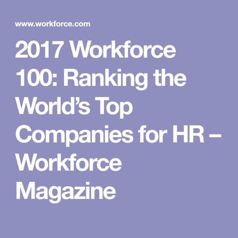 2017 Workforce 100: Ranking the World's Top Companies for HR – Workforce Magazine
