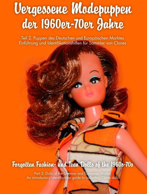 Book Forgotten Fashion Dolls Of The 1960s 70s Hong Kong Clones Ebay With Images Fashion Dolls Dolls 70s
