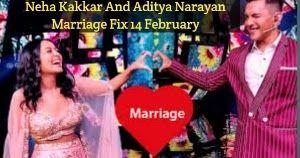 Neha Kakkar And Aditya Narayan Marriage Fix 14 February In 2020 Neha Kakkar Marriage Wedding
