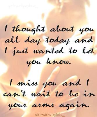 Love Quotes For Fiance Gorgeous I Think About You All Day Every Day My Precious Lovei Miss You