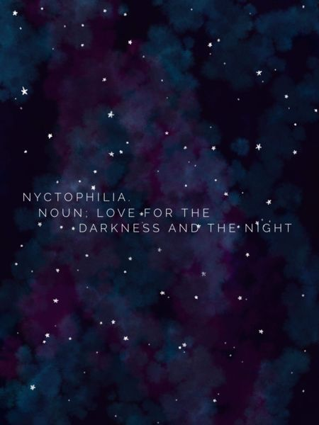 Nyctophilia A Love Of The Darkness And The Night The First Of