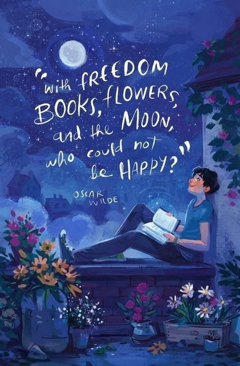 Book quotes by oscar Wilde. With freedom books flowers and the moon, who could not be happy.