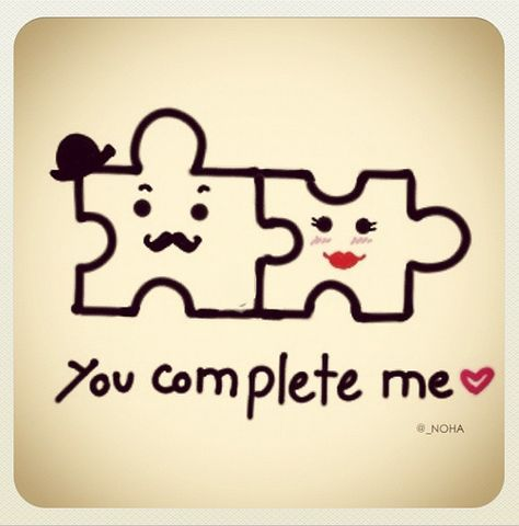 we complete each other :)