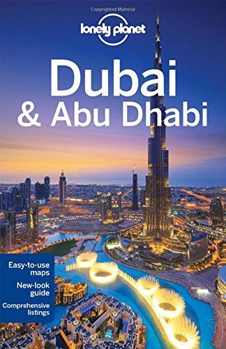 Lonely Planet Dubai Abu Dhabi Travel Guide Lonely Planet Andrea Schulte Peevers Jenny Walker 1742208851 9781742208855 Lonely Planet Dubai Abu Dhabi Tra In 2020 Dubai Travel Travel The World For